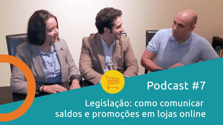 Podcast - Legislação: Como Comunicar Saldos e Promoções em Lojas Online