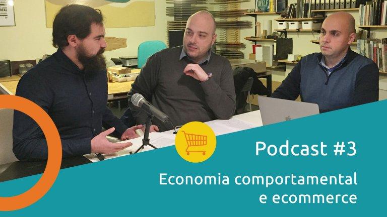 economia comportamental aplicada ao ecommerce - podcast - imagem post