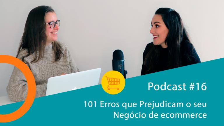 Podcast #16 - 101 Erros que Prejudicam o Seu Negócio de Ecommerce