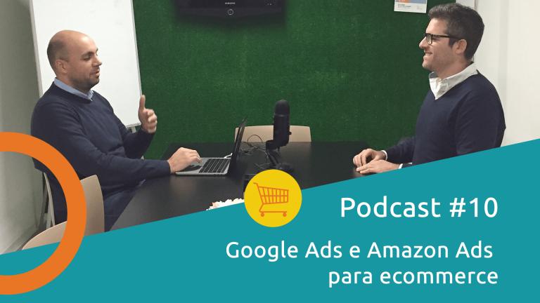 tsecommerce podcast 10-google ads amazon ads nuno leite podcast